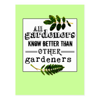 Gardeners know better than ... postcard