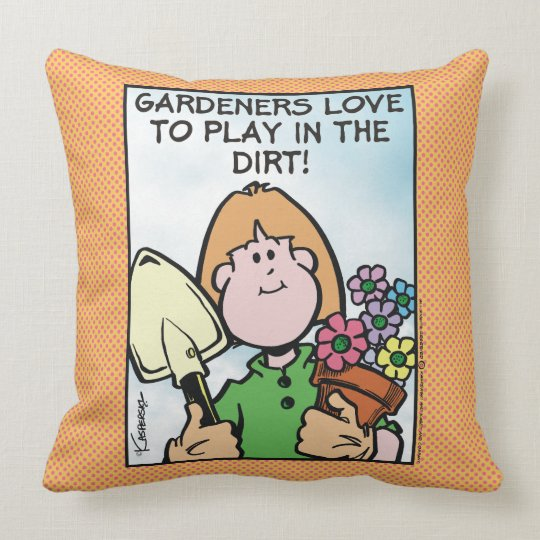 Gardeners Love To... Throw Pillow