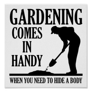 Gardening Body Funny Poster