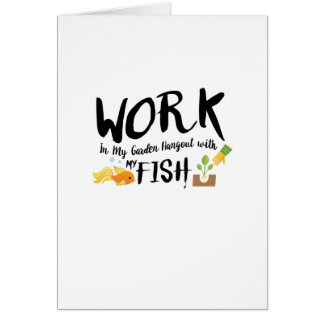 Gardening Gift In My Garden Hangout With My fish Card