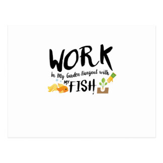 Gardening Gift In My Garden Hangout With My fish Postcard