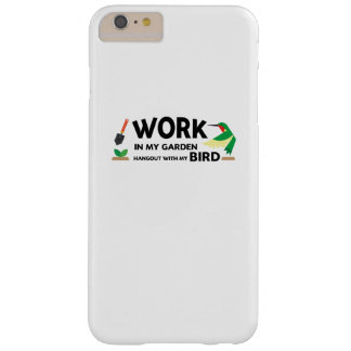 Gardening Gift  Work In Garden Hangout With Bird Barely There iPhone 6 Plus Case