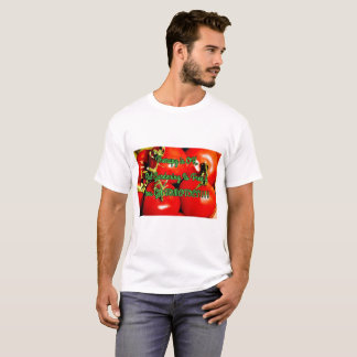 Gardening is free & you get tomatoes - Saying T-Shirt