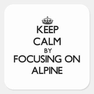 Gardez le calme en se concentrant sur alpin sticker carré