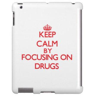Gardez le calme en se concentrant sur des drogues
