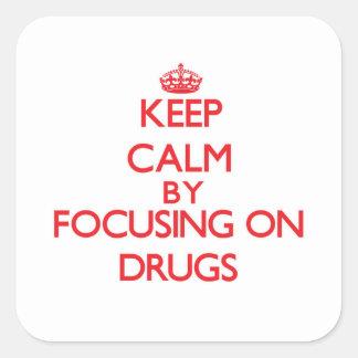 Gardez le calme en se concentrant sur des drogues sticker carré