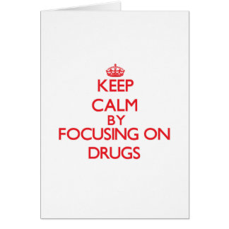 Gardez le calme en se concentrant sur des drogues carte de vœux