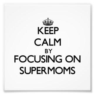 Gardez le calme en se concentrant sur des Supermom Photo D'art