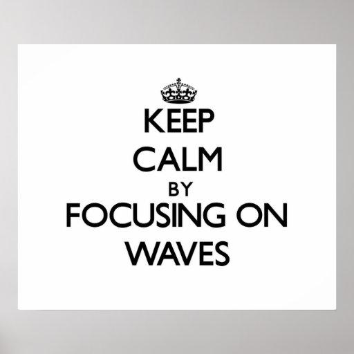 Gardez le calme en se concentrant sur des vagues posters