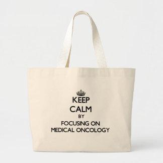 Gardez le calme en se concentrant sur l oncologie sacs