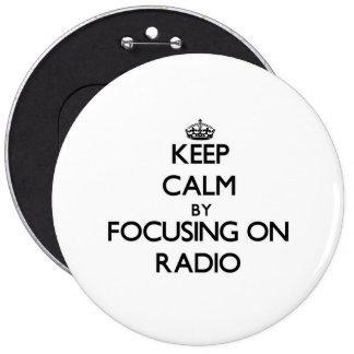 Gardez le calme en se concentrant sur la radio