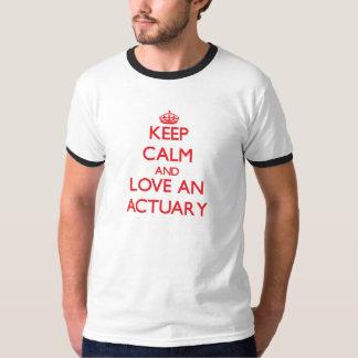 Gardez le calme et aimez un actuaire t-shirts