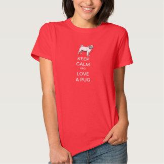 Gardez le calme et aimez un carlin tee shirt