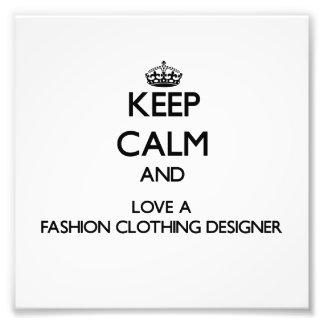Gardez le calme et aimez un concepteur de vêtement tirage photo