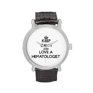 Gardez le calme et aimez un hématologue montres cadran
