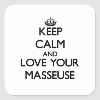 Gardez le calme et aimez votre masseuse sticker carré