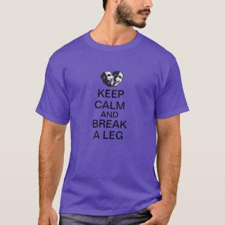 Gardez le calme et cassez une jambe ! t-shirt