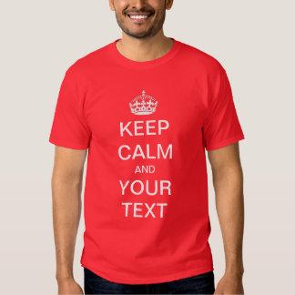Gardez le calme et customisez votre propre chemise t-shirts