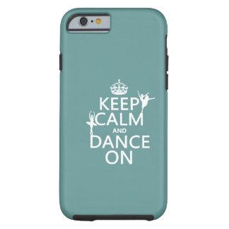 Gardez le calme et dansez sur (ballet) (toutes les coque iPhone 6 tough