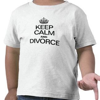 GARDEZ LE CALME ET DIVORCEZ T-SHIRT