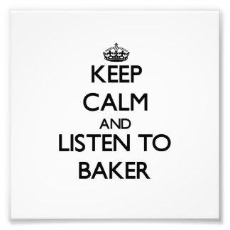 Gardez le calme et écoutez Baker Impression Photo
