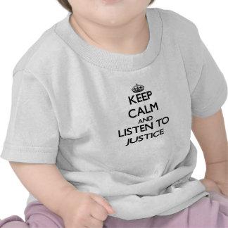 Gardez le calme et écoutez la justice t-shirt