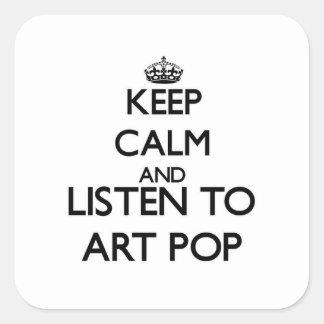 Gardez le calme et écoutez l'ART POP Autocollant Carré