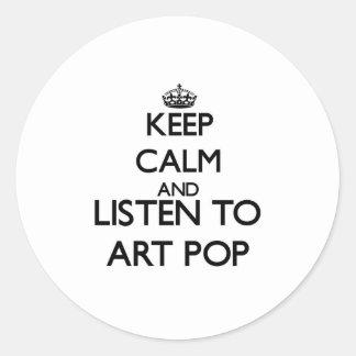 Gardez le calme et écoutez l'ART POP Autocollant Rond