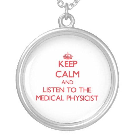 Gardez le calme et écoutez le physicien médical colliers personnalisés