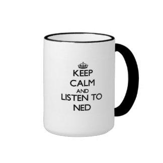 Gardez le calme et écoutez Ned Mug Ringer