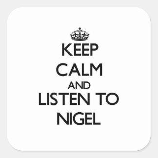 Gardez le calme et écoutez Nigel Sticker Carré
