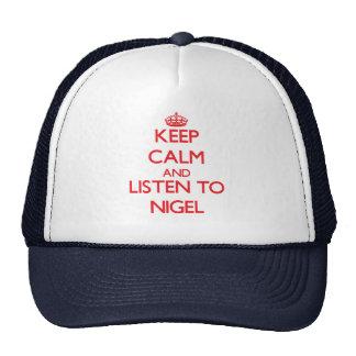 Gardez le calme et écoutez Nigel Casquettes