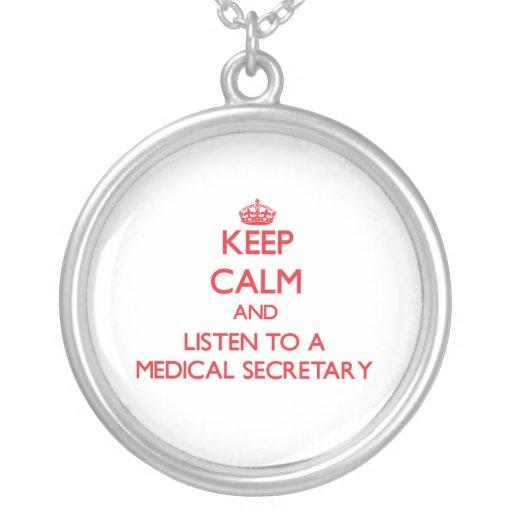 Gardez le calme et écoutez un secrétaire médical pendentifs personnalisés