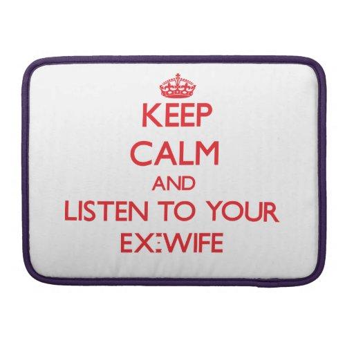 Gardez le calme et écoutez votre ex-femme housse MacBook pro
