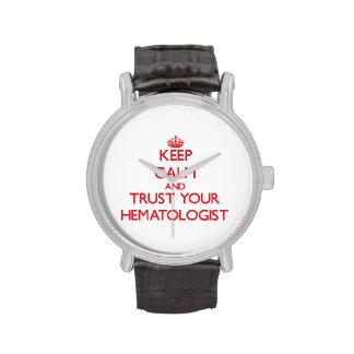 Gardez le calme et faites confiance à votre hémato montres