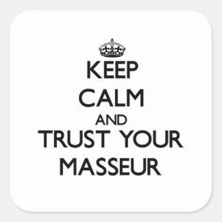 Gardez le calme et faites confiance à votre masseu