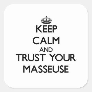 Gardez le calme et faites confiance à votre masseu stickers carrés