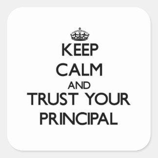 Gardez le calme et faites confiance à votre princi