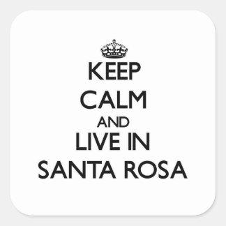 Gardez le calme et habitez à Santa Rosa Sticker Carré