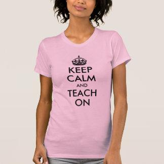 Gardez le calme et l enseignez dessus t-shirt