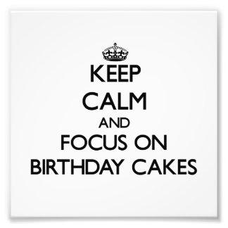 Gardez le calme et le foyer sur des gâteaux d'anni impressions photographiques