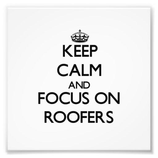 Gardez le calme et le foyer sur des Roofers Photo D'art