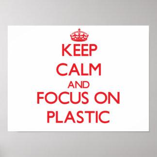 Gardez le calme et le foyer sur le plastique