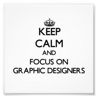 Gardez le calme et le foyer sur les concepteurs impression photo