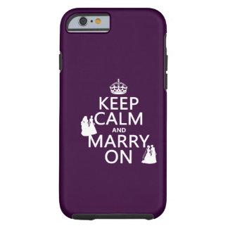 Gardez le calme et mariez dessus - toutes les coque iPhone 6 tough