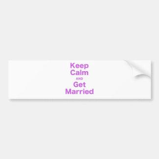 Gardez le calme et mariez-vous autocollant de voiture