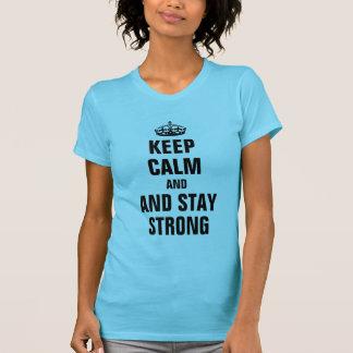 Gardez le calme et restez fort t-shirts