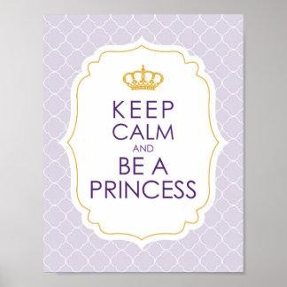 Gardez le calme et soyez une princesse poster