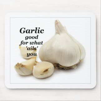 Garlic good for what ails you! mouse pad
