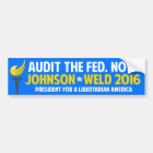 Gary Johnson 2016 Libertarian Weld Audit the Fed Bumper Sticker